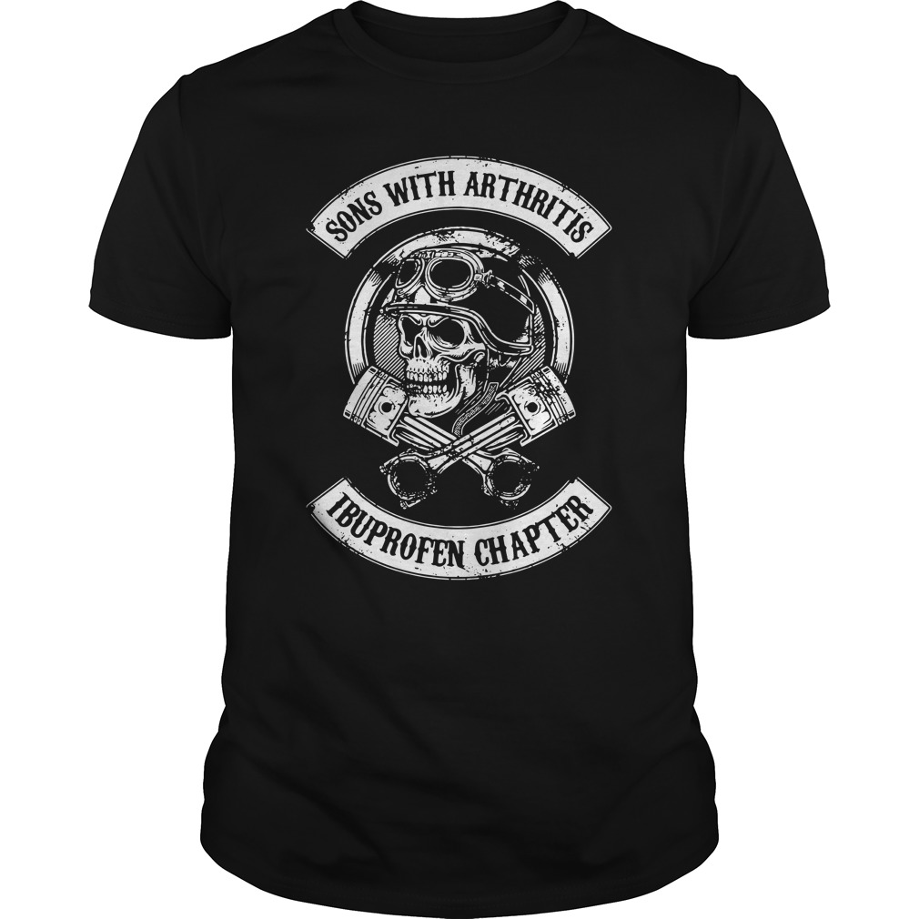 Sons With Arthritis Ibuprofen Chapter Guys Shirt