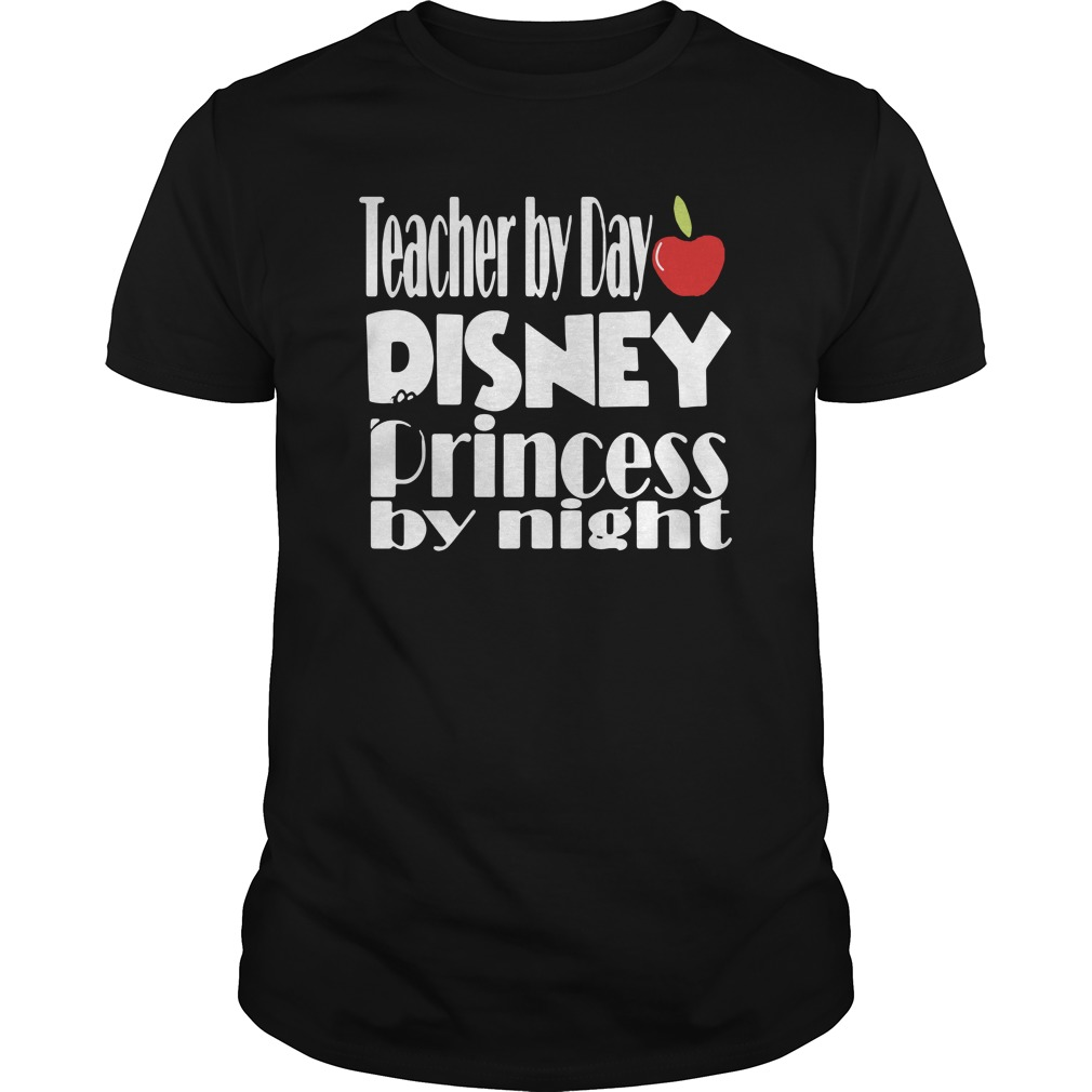 Teacher By Day Disney Princess By Night Guys Shirt