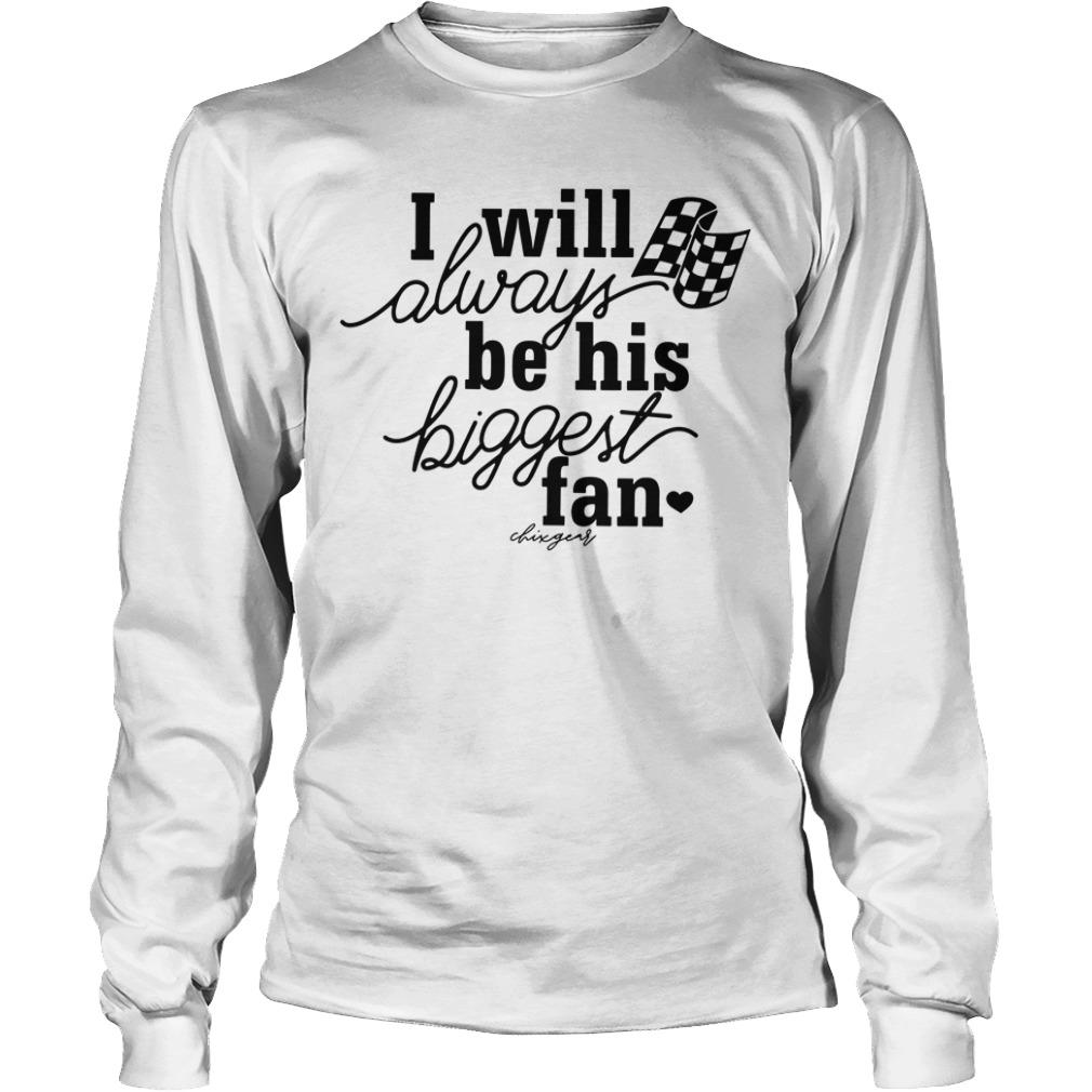 I Will Always Be His Biggest Fan Longsleeve Shirt
