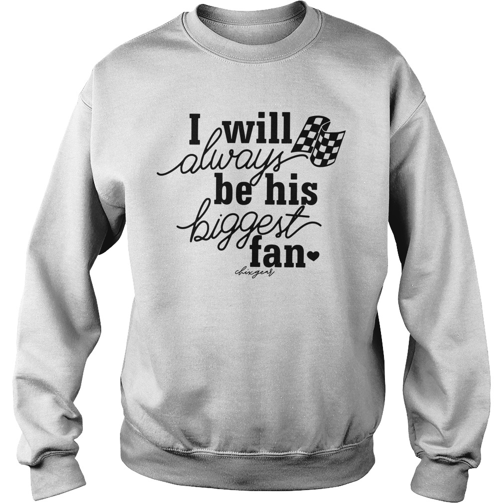 I Will Always Be His Biggest Fan Sweater