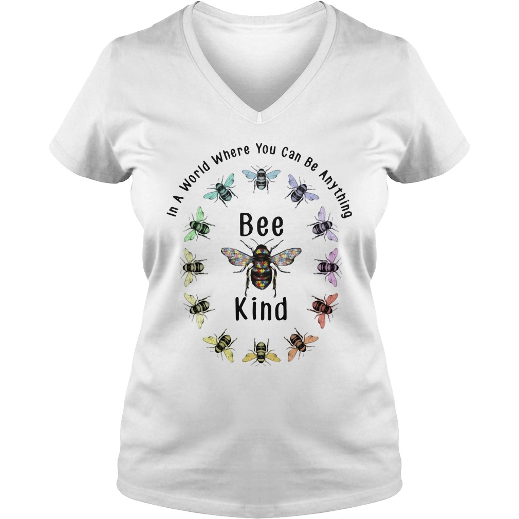 In A World Where You Can Be Anything Bee Kind Ladies v neck