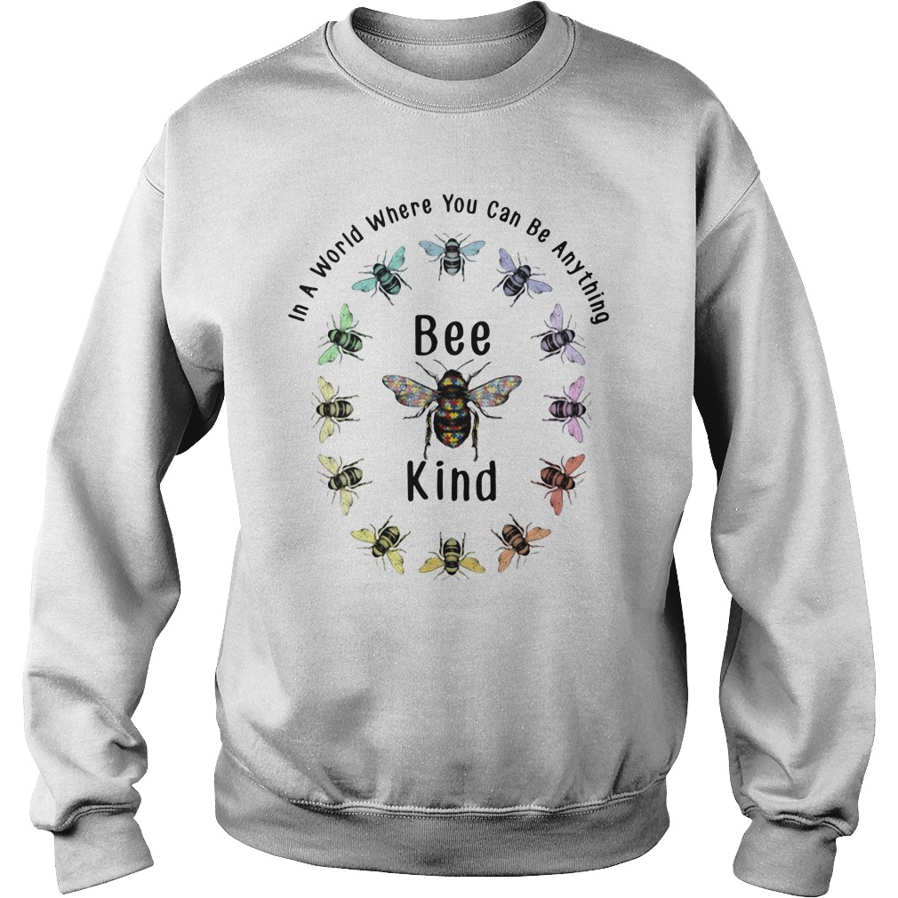 In A World Where You Can Be Anything Bee Kind Sweater