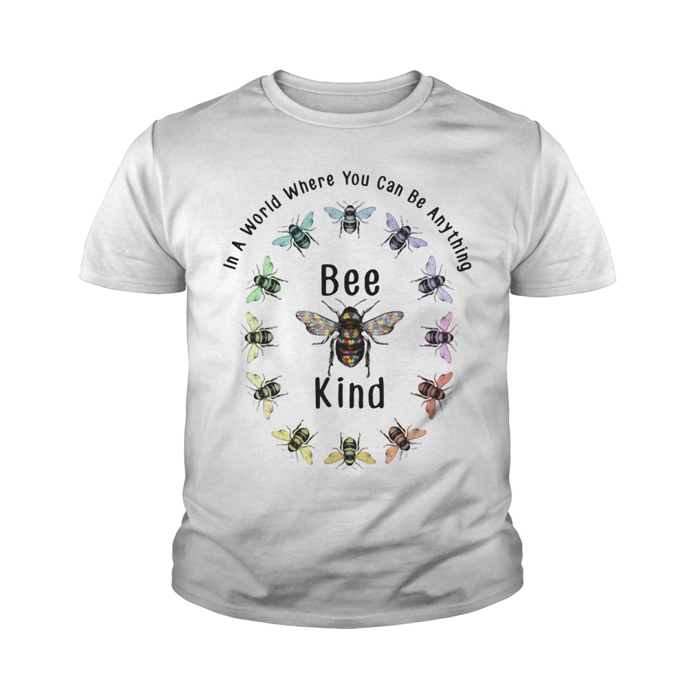 In A World Where You Can Be Anything Bee Kind Youth Shirt