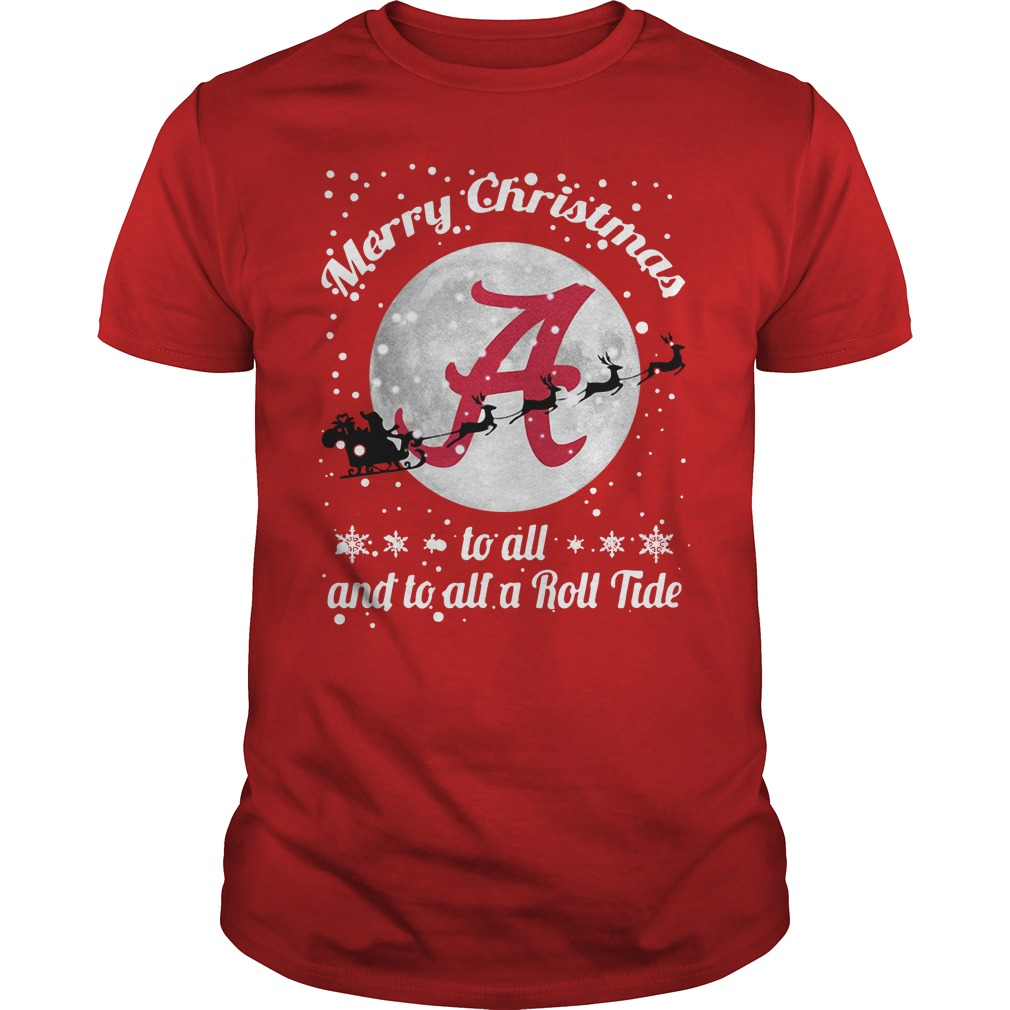 Alabama Crimson Tide Merry Christmas To All And To All A Roll Tide Guys Shirt