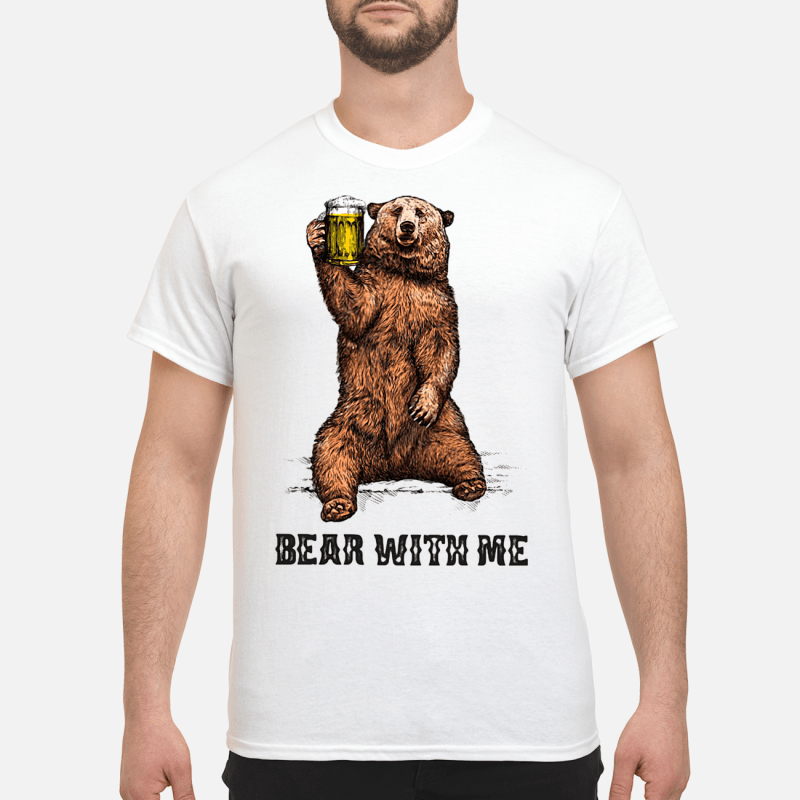 Official Bear with me beer shirt