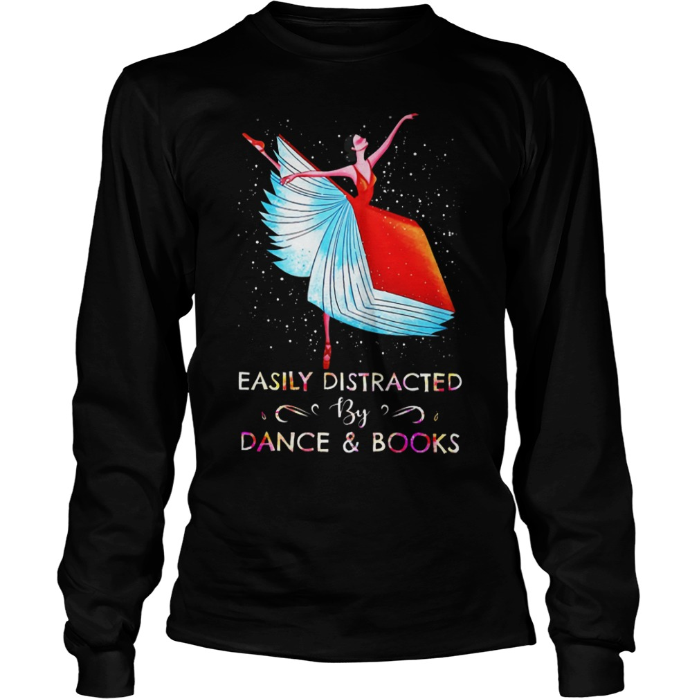 Easily Distracted By Dance And Books Ballet Longsleeve Shirt
