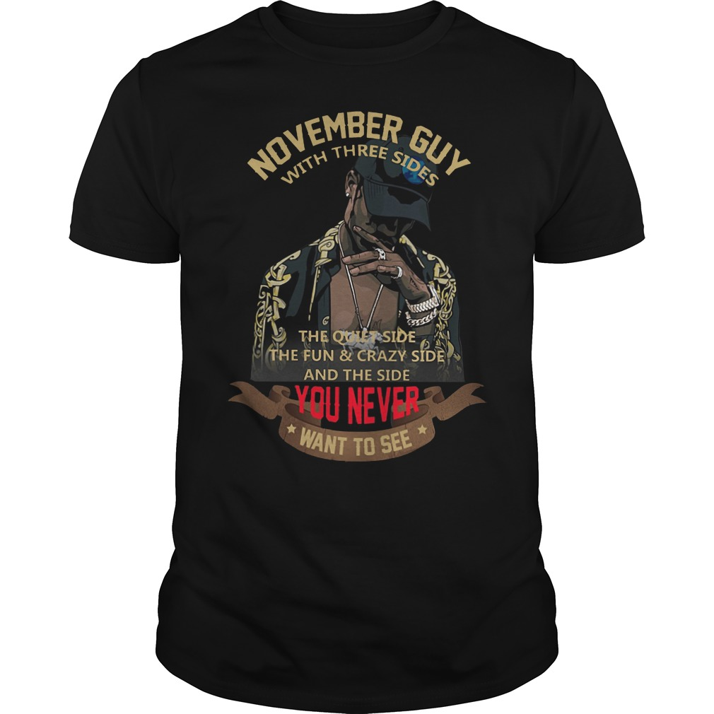 November Guy with Three Sides Quiet Side Fun Crazy Side Guys Shirt