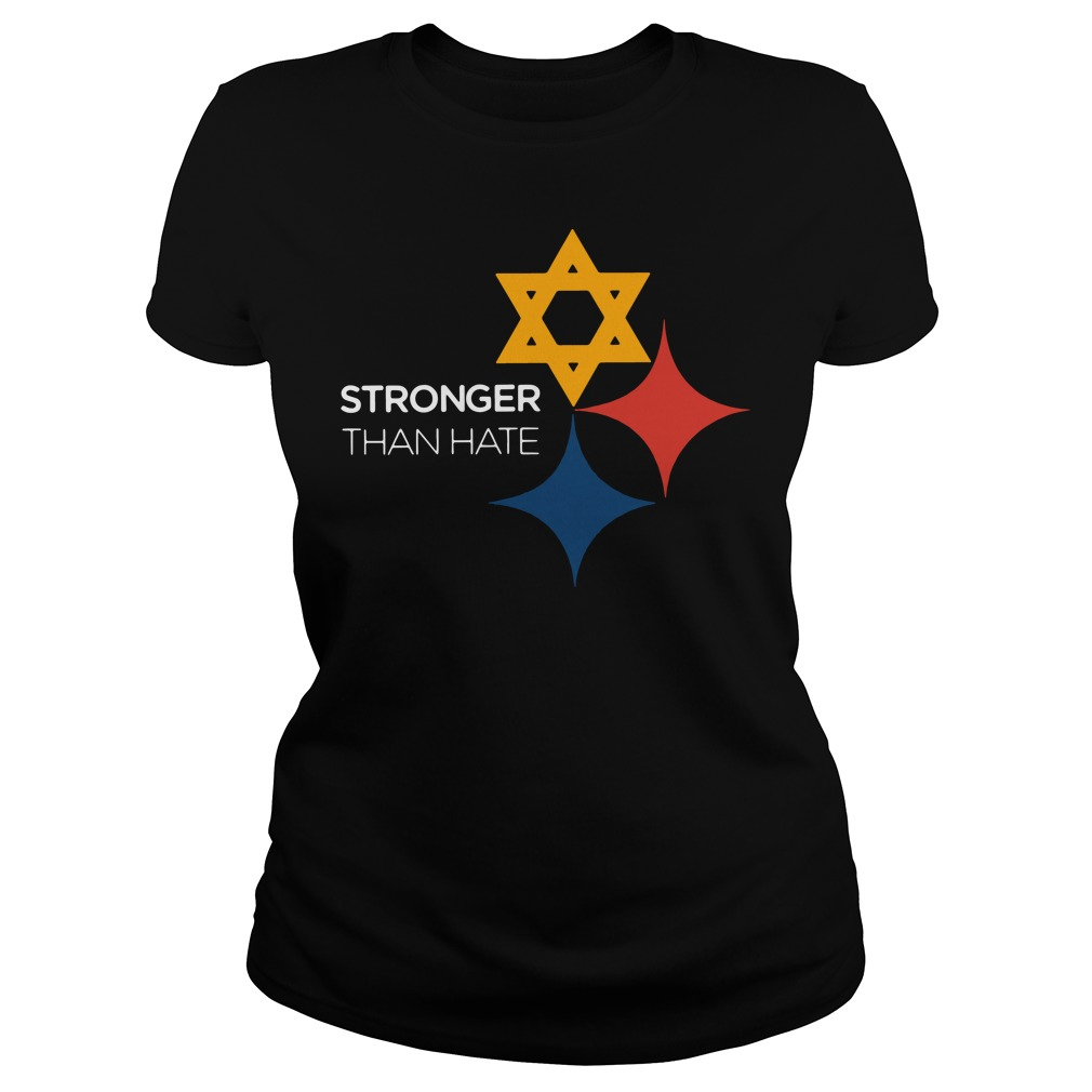 Pittsburgh Stronger Than Hate Ladies Shirt