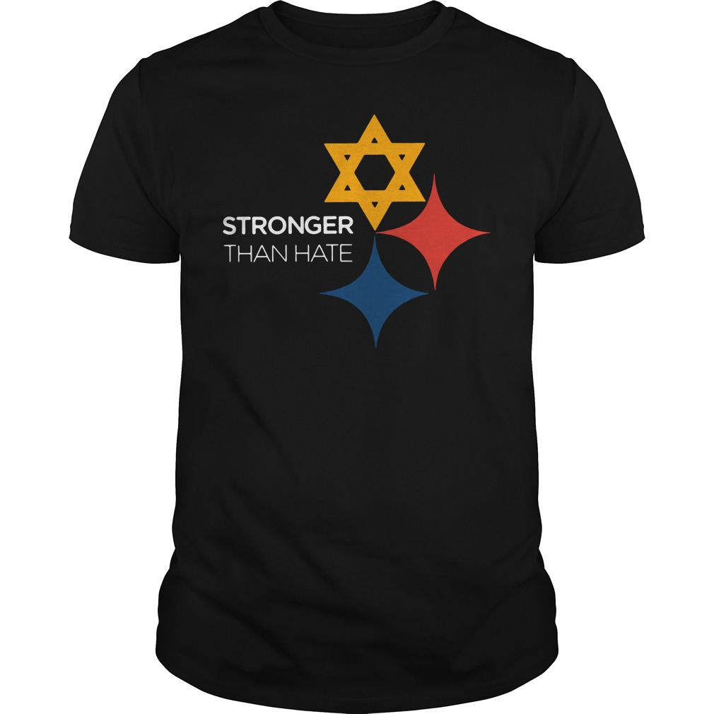 Pittsburgh Stronger Than Hate Guys Shirt