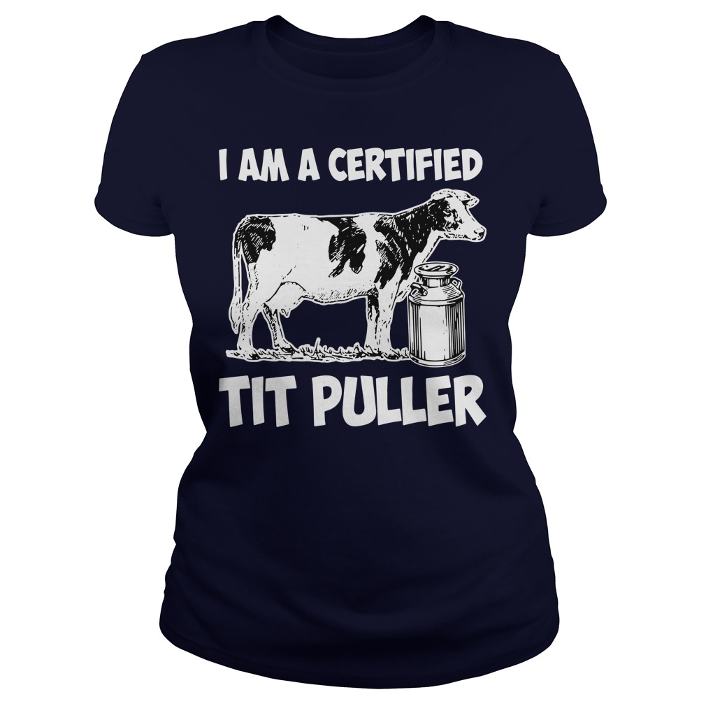 I Am A Certified Tit Puller Ladies tee