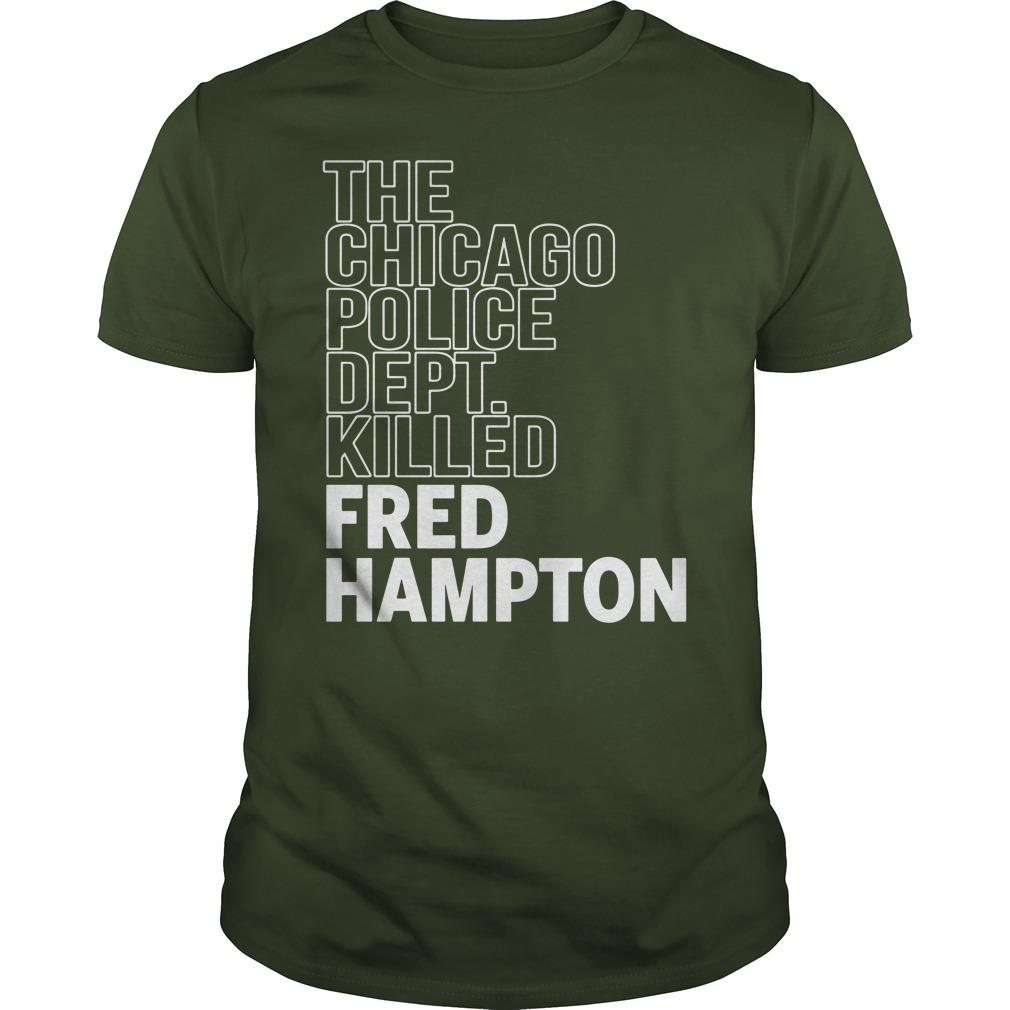 The Chicago Police Dept Killed Fred Hampton Guys Shirt
