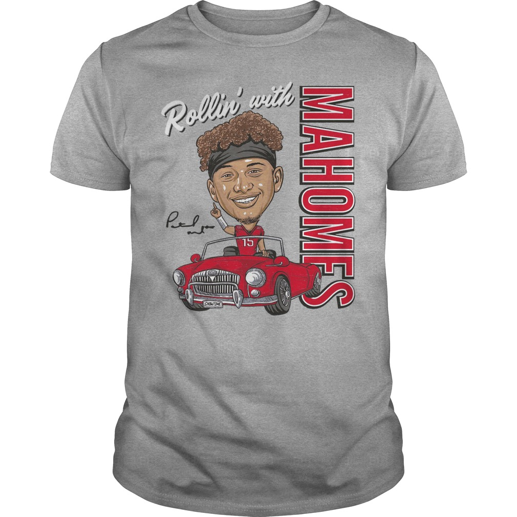 Patrick Mahomes Rollin' With Unisex Shirt