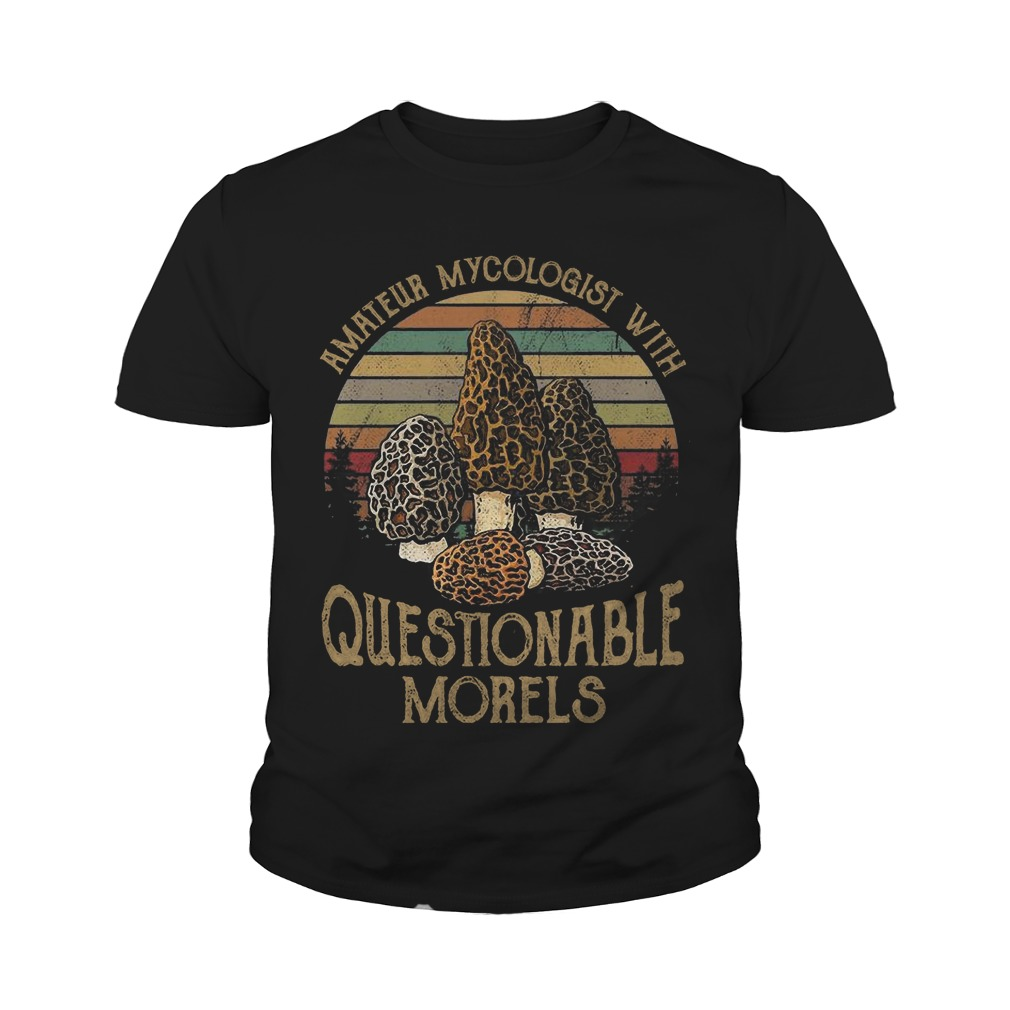 Amateur Mycologist With Questionable Morels Youth Shirt