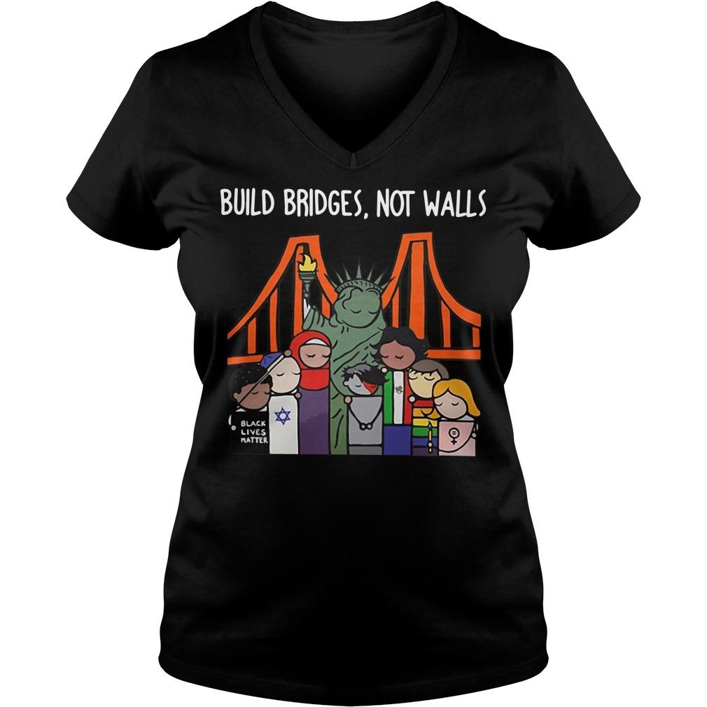Build Bridges Not Walls Black Lives Matter Ladies v neck