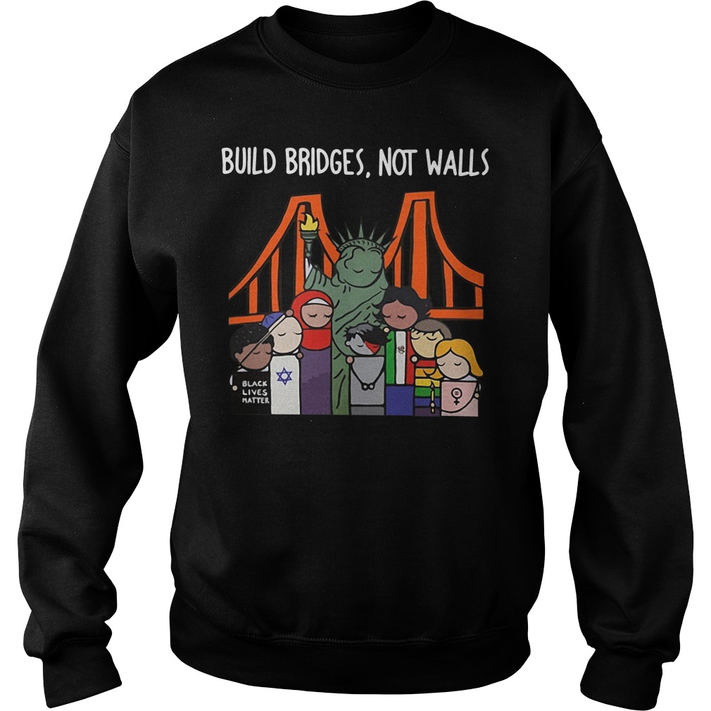 Build Bridges Not Walls Black Lives Matter Sweater