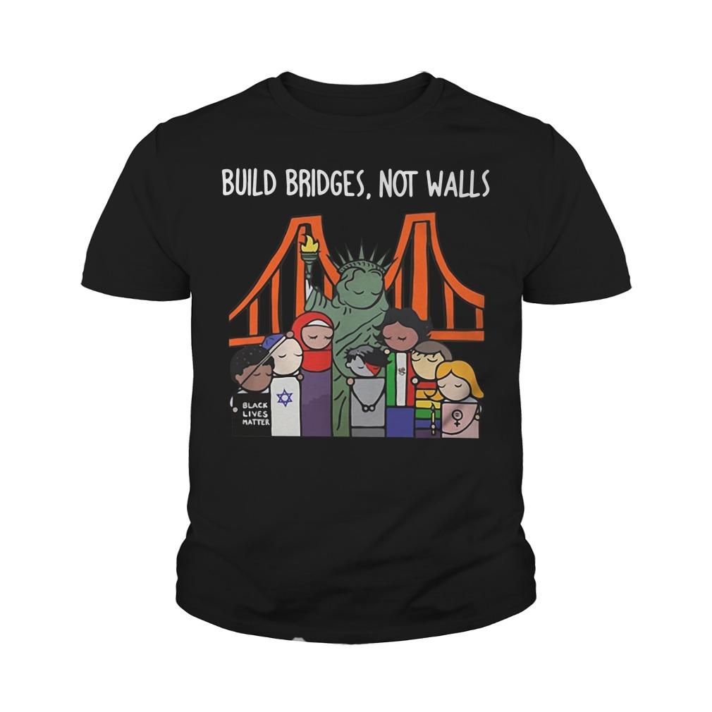 Build Bridges Not Walls Black Lives Matter Youth Shirt