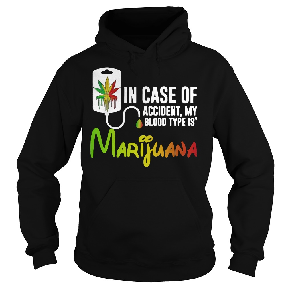 In Case Of Accident My Blood Type Is Marijuana Hoodie