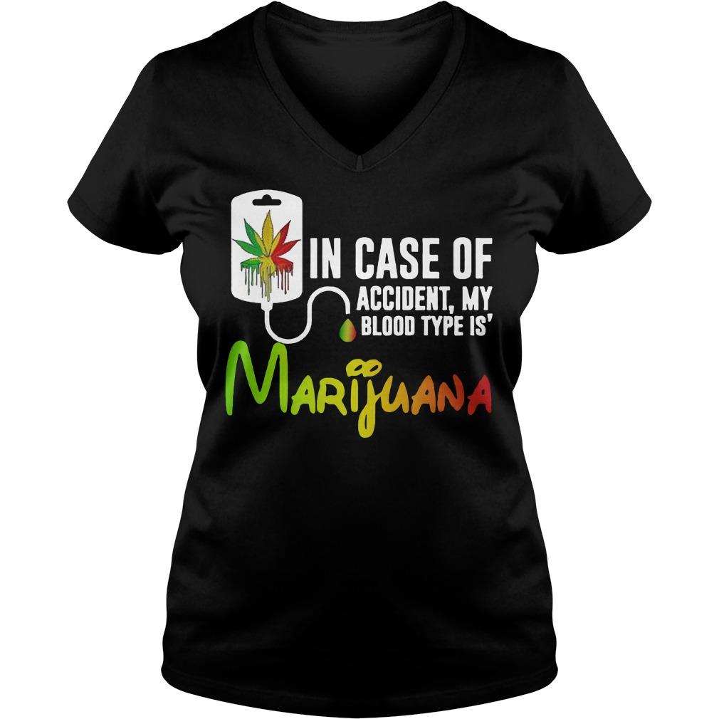 In Case Of Accident My Blood Type Is Marijuana Ladies v neck