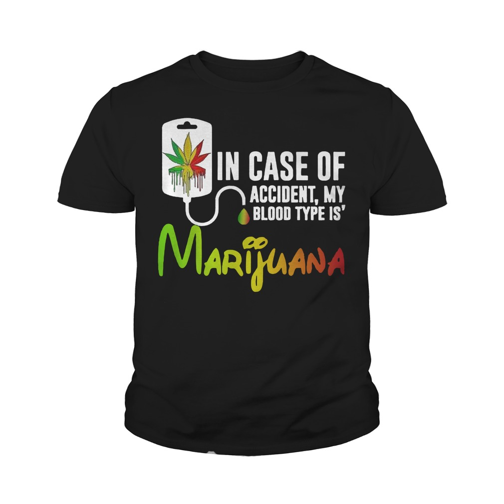 In Case Of Accident My Blood Type Is Marijuana Youth Shirt