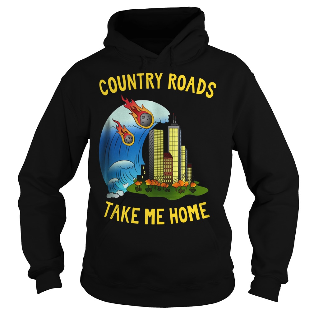 The Country Roads Take Me Home Hoodie