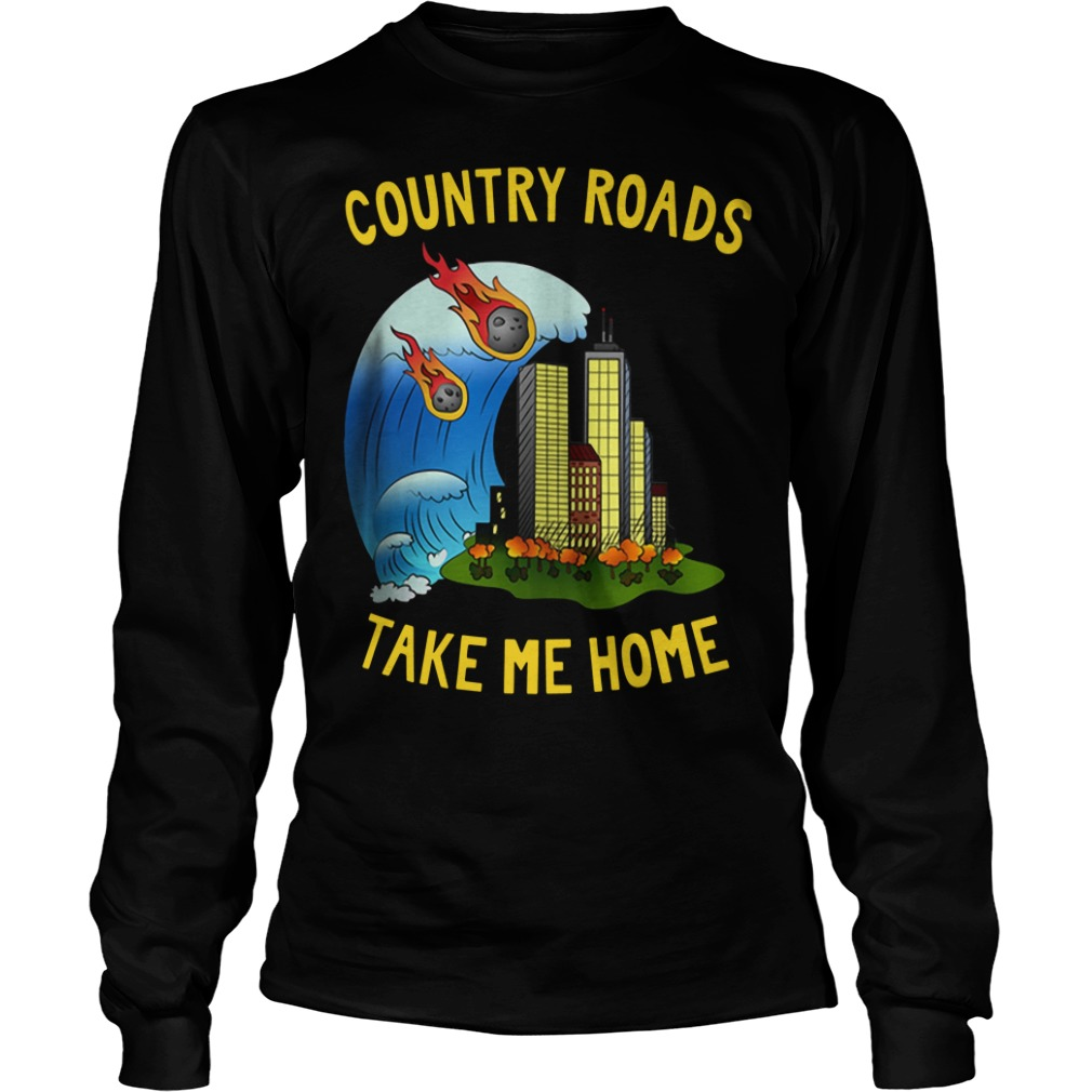 The Country Roads Take Me Home Longsleeve Shirt