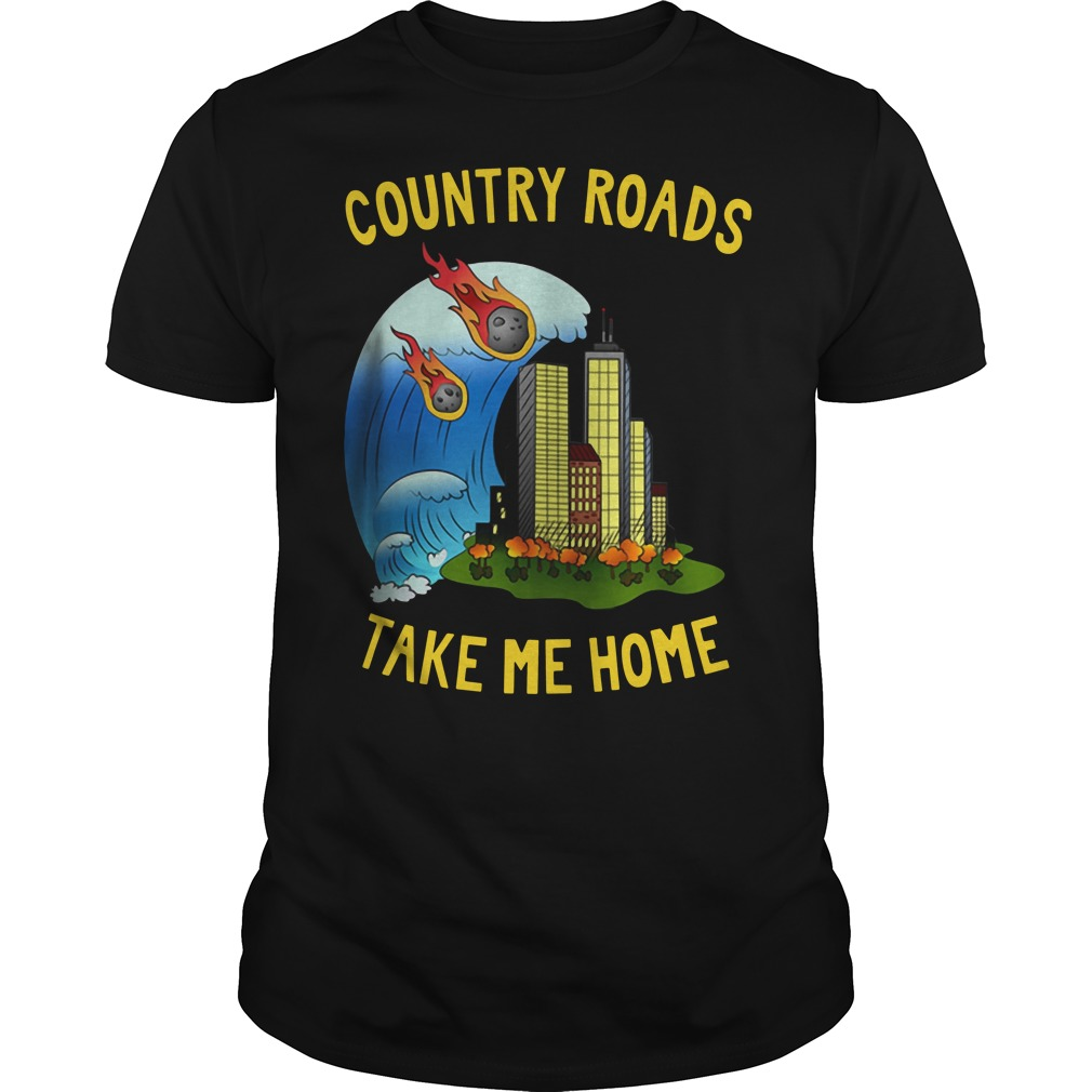 The Country Roads Take Me Home Shirt