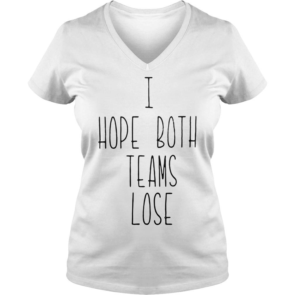 I Hope Both Teams Lose Shirt