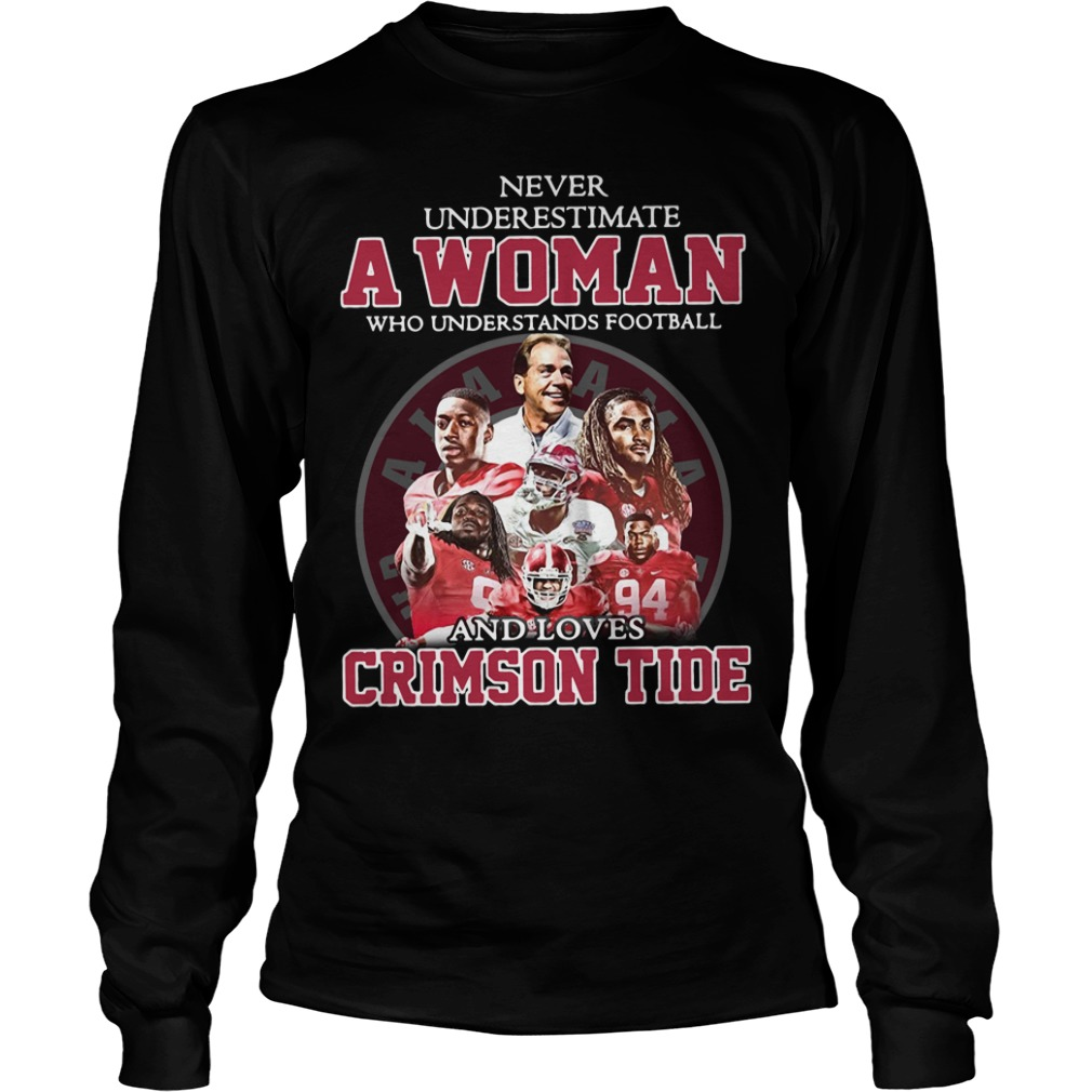 Never Underestimate A Woman Who Understands Football And Loves Crimson Tide Longsleeve Shirt