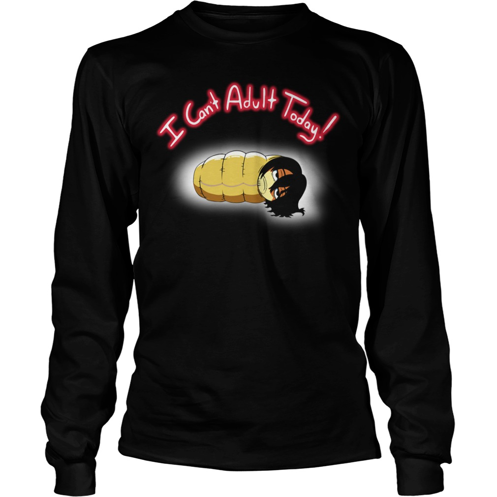 Official I Can't Adult Today Longsleeve Shirt