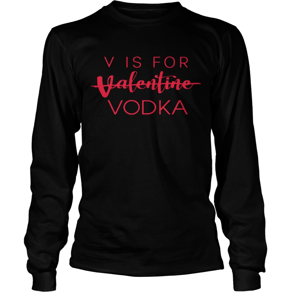 Official Vis For Valentine Vodka Longsleeve Shirt