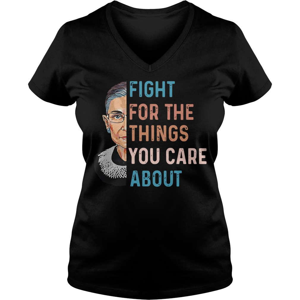 Ruth Bader Ginsburg Fight For The Things You Care About Ladies v neck