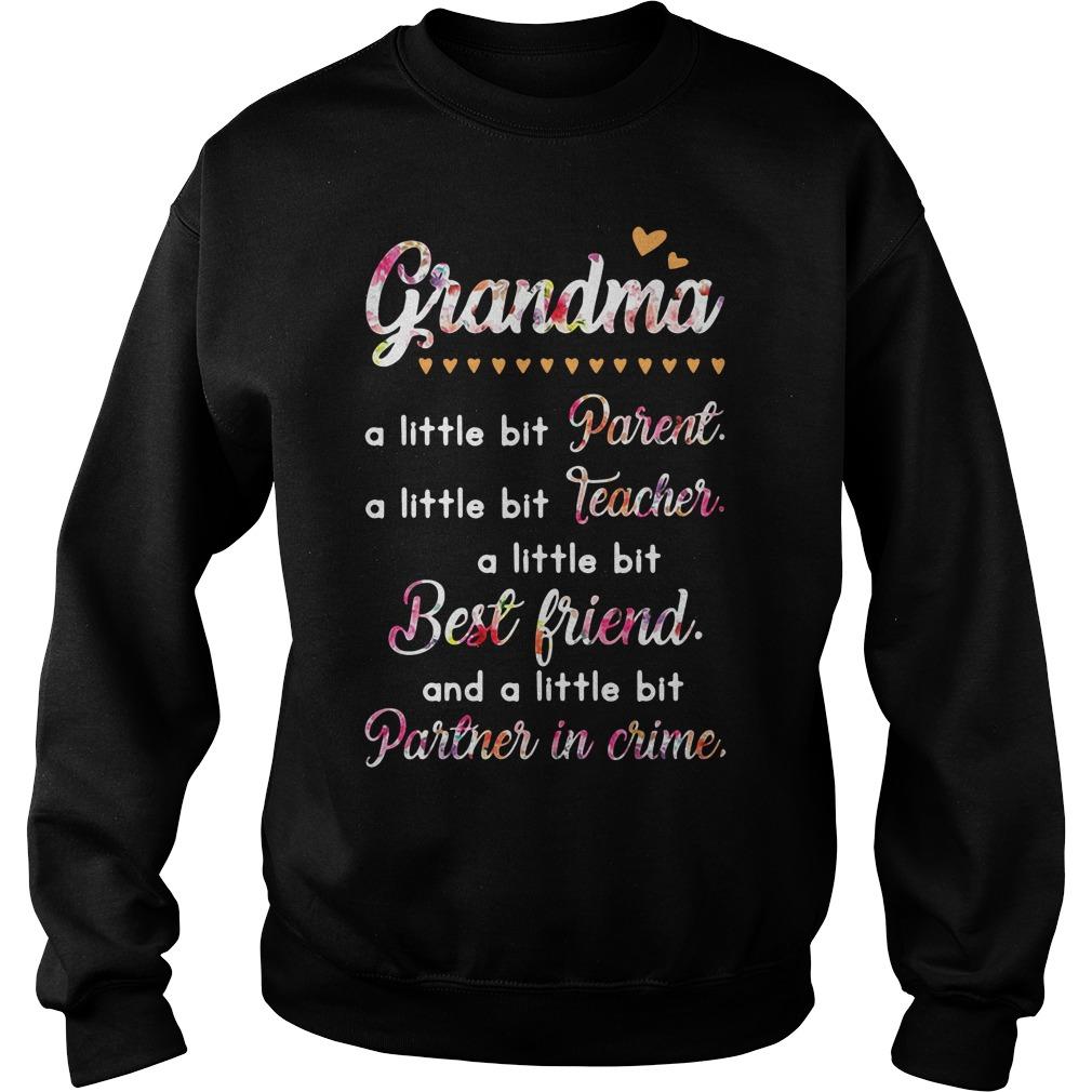 Grandma A Little Bit Parent A Little Bit Teacher I Little Bit Best Friend Sweater