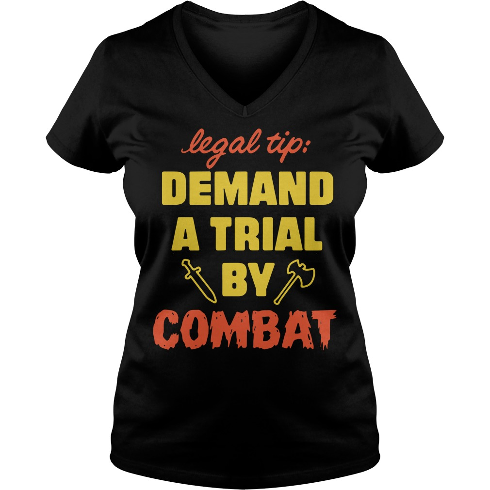 Legal Tip Demand A Trial By Combat Ladies v neck