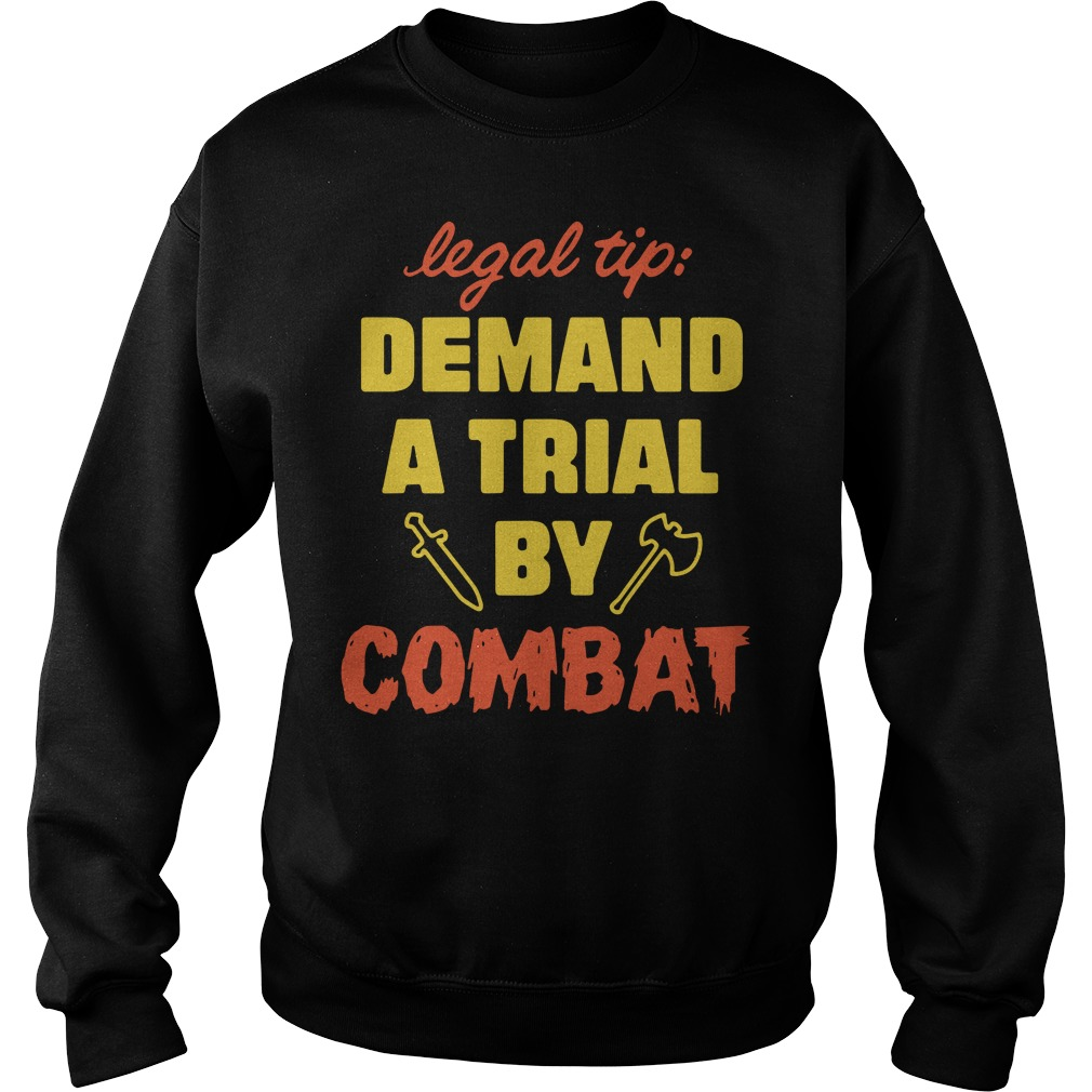 Legal Tip Demand A Trial By Combat Sweater