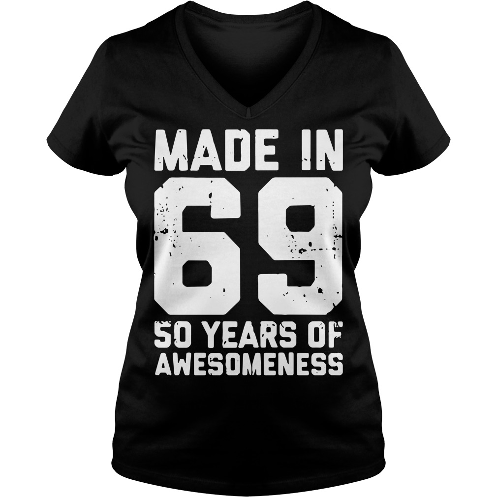 Made In 69 50 Years Of Awesomeness Ladies v neck
