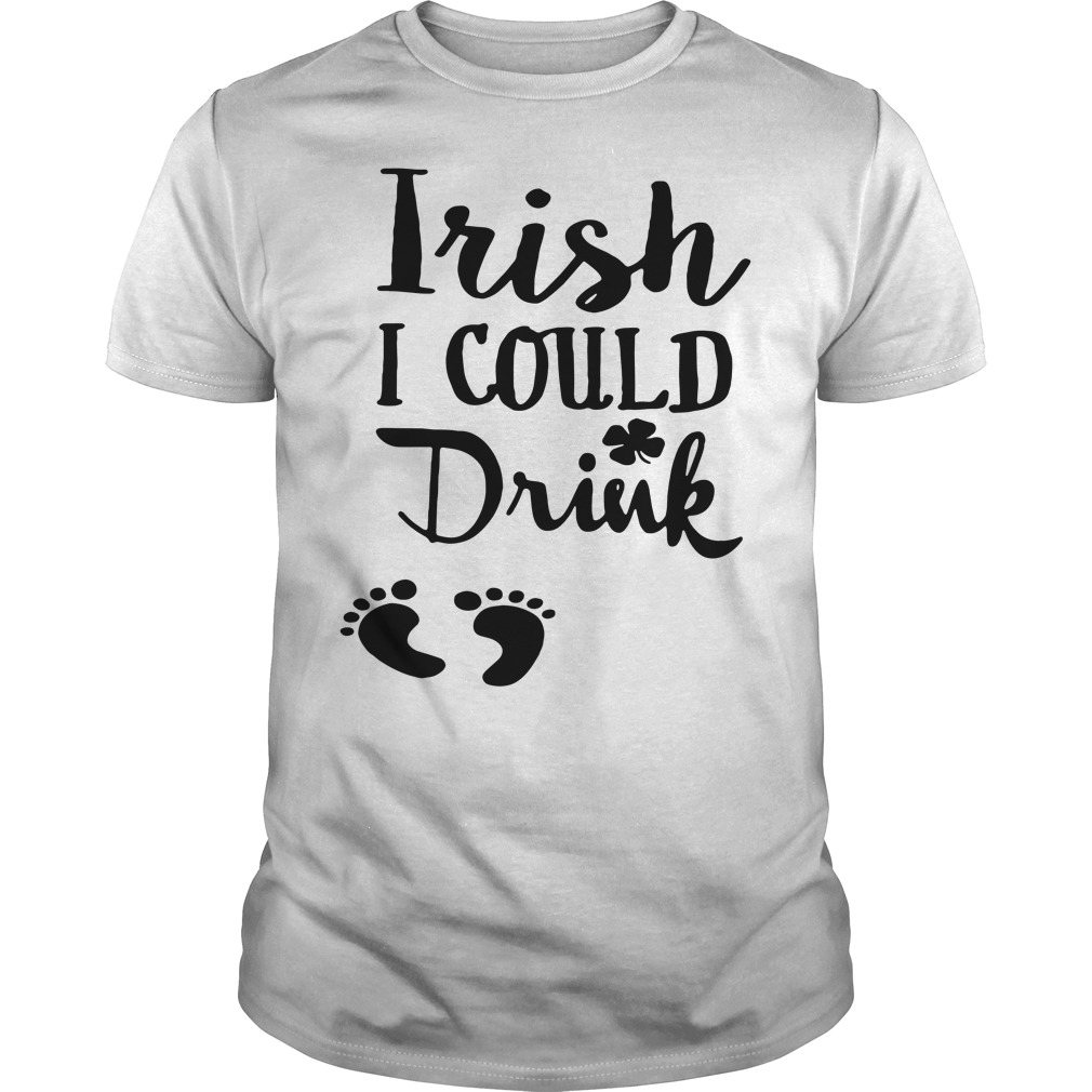 Official Irish I Could Drink Shirt