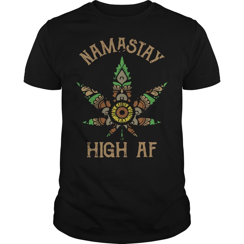 Official Namastay High Af Shirt