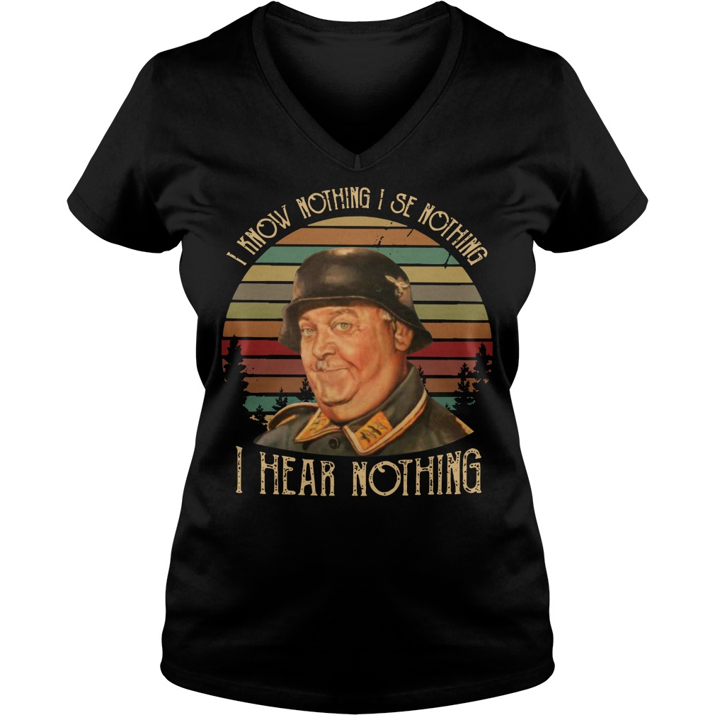 Sergeant Schultz I Know Nothing I See Nothing I Hear Nothing Ladies v neck