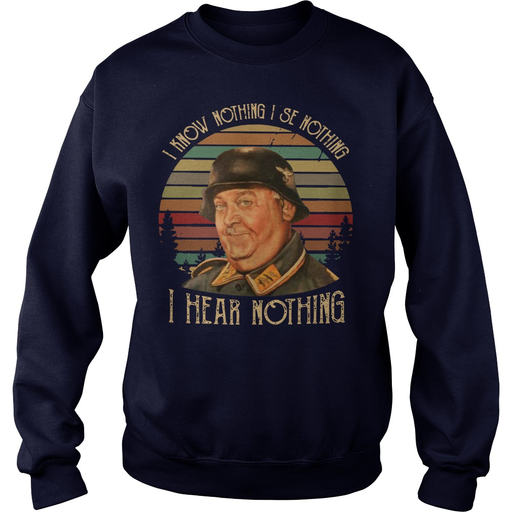 Sergeant Schultz I Know Nothing I See Nothing I Hear Nothing Sweater