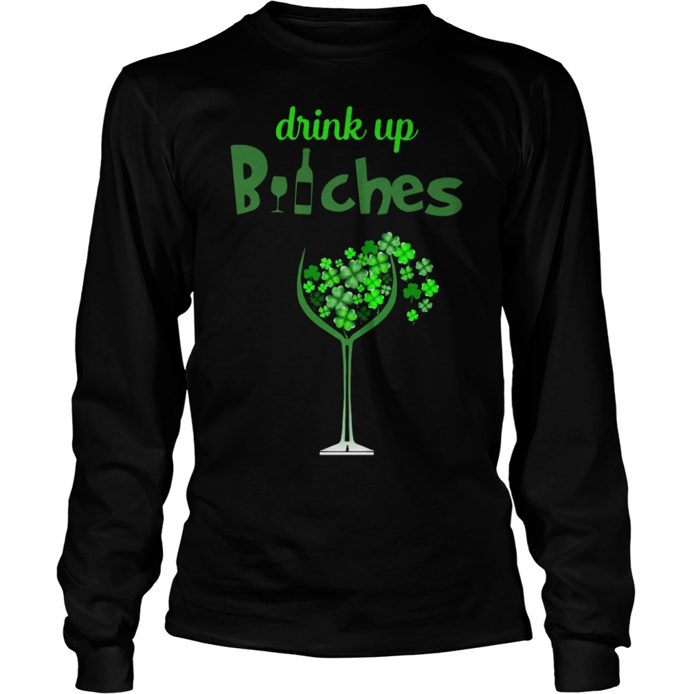 St Patrick's Day Drink Up Wine Bitches Longsleeve Shirt