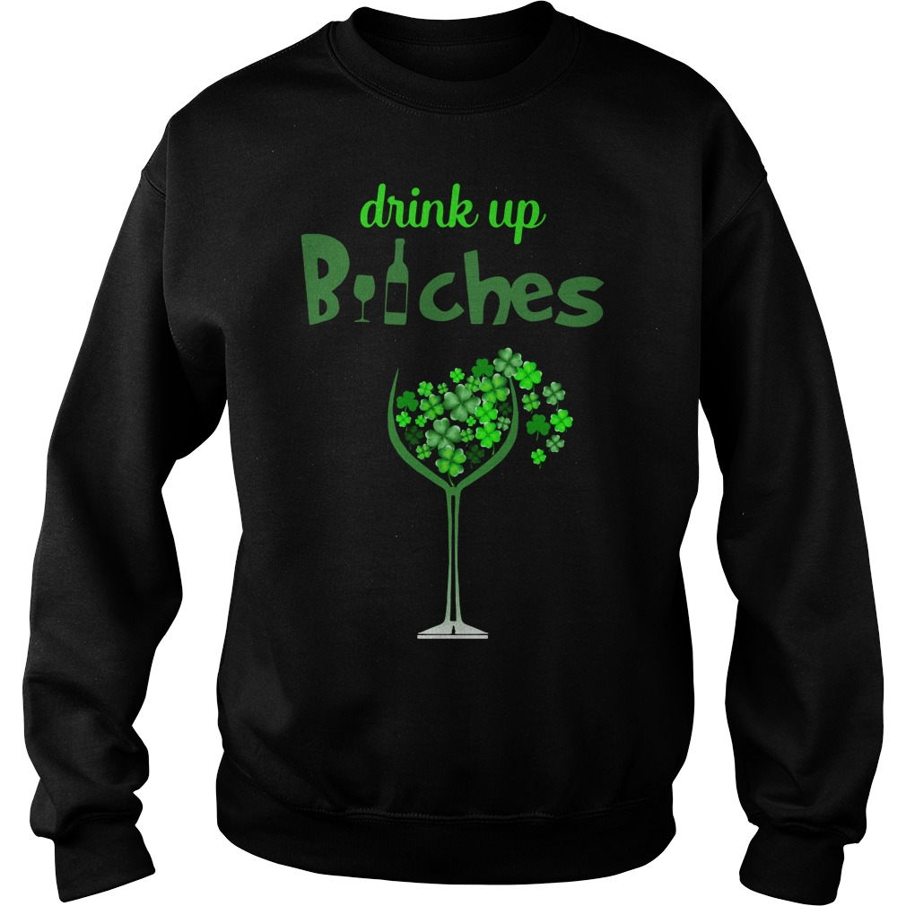 St Patrick's Day Drink Up Wine Bitches Sweater