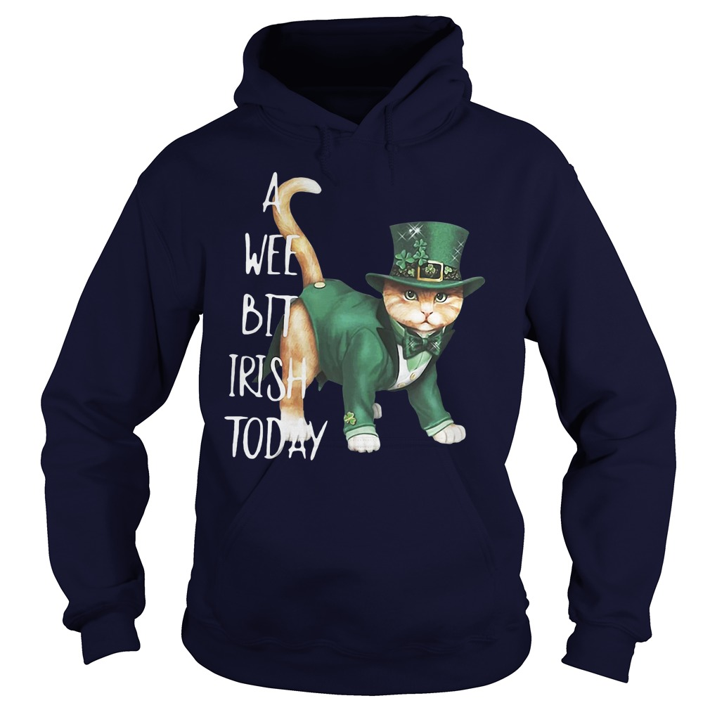 Cat A Wee Bit Irish Today Hoodie