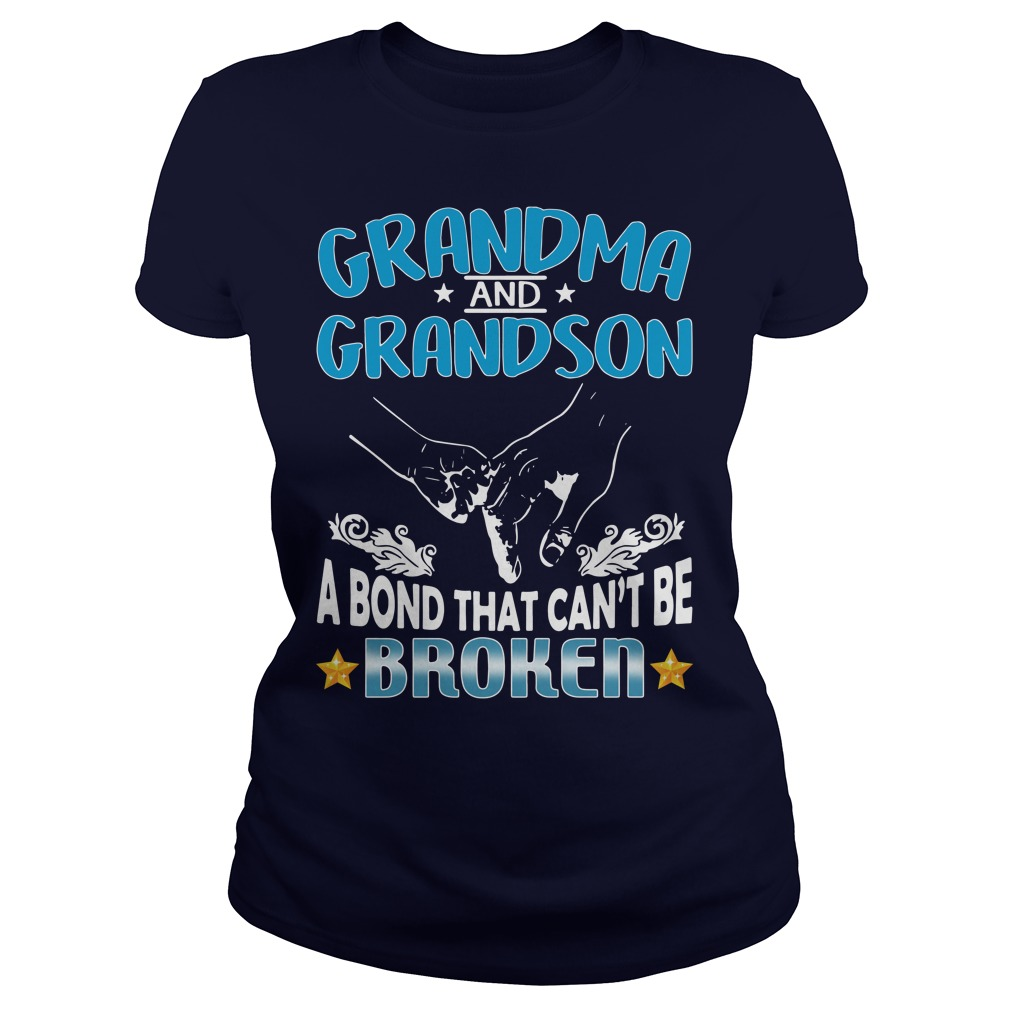 Grandma And Grandson A Bond That Can't Be Broken Ladies Shirt