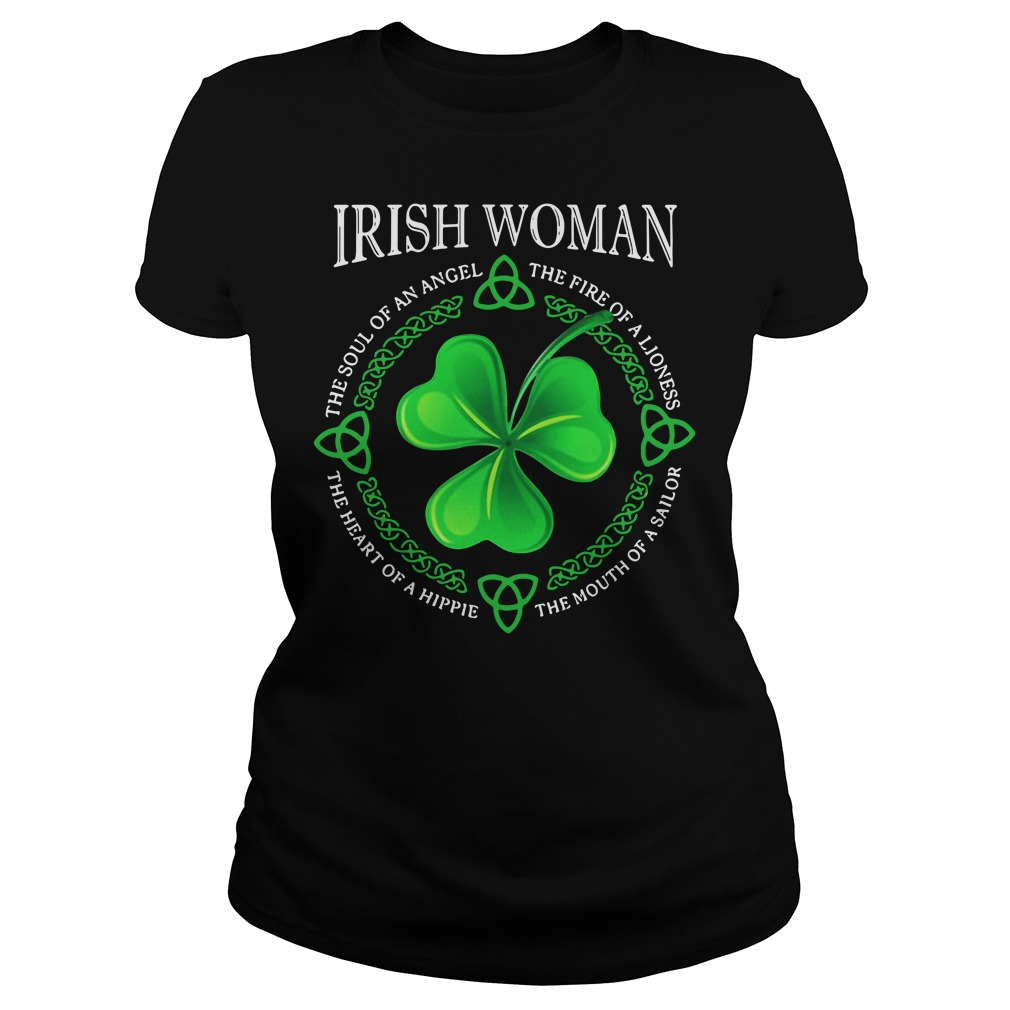 Irish Woman The Soul Of An Angel The Fire Of A Lioness Ladies Shirt