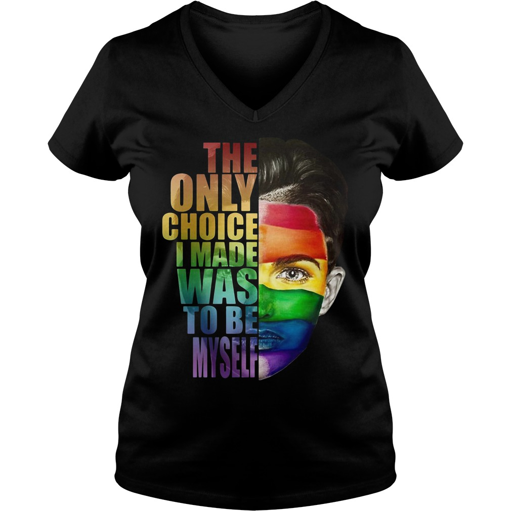 LGBT The Only Choice I Made Was To Be My Self Ladies v neck