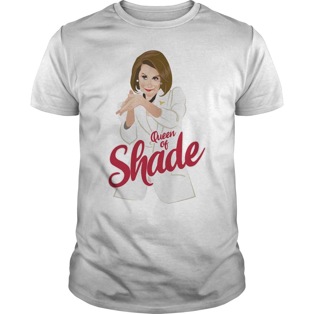 Nancy Pelosi Queen Of Shade Shirt