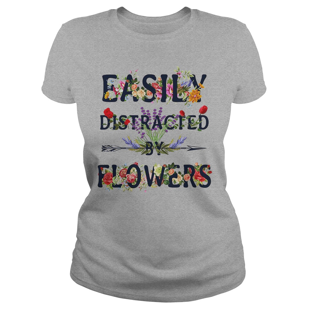 Official Easily Distracted By Flowers Ladies Shirt