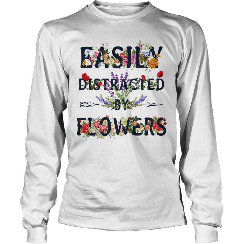 Official Easily Distracted By Flowers Longsleeve Shirt