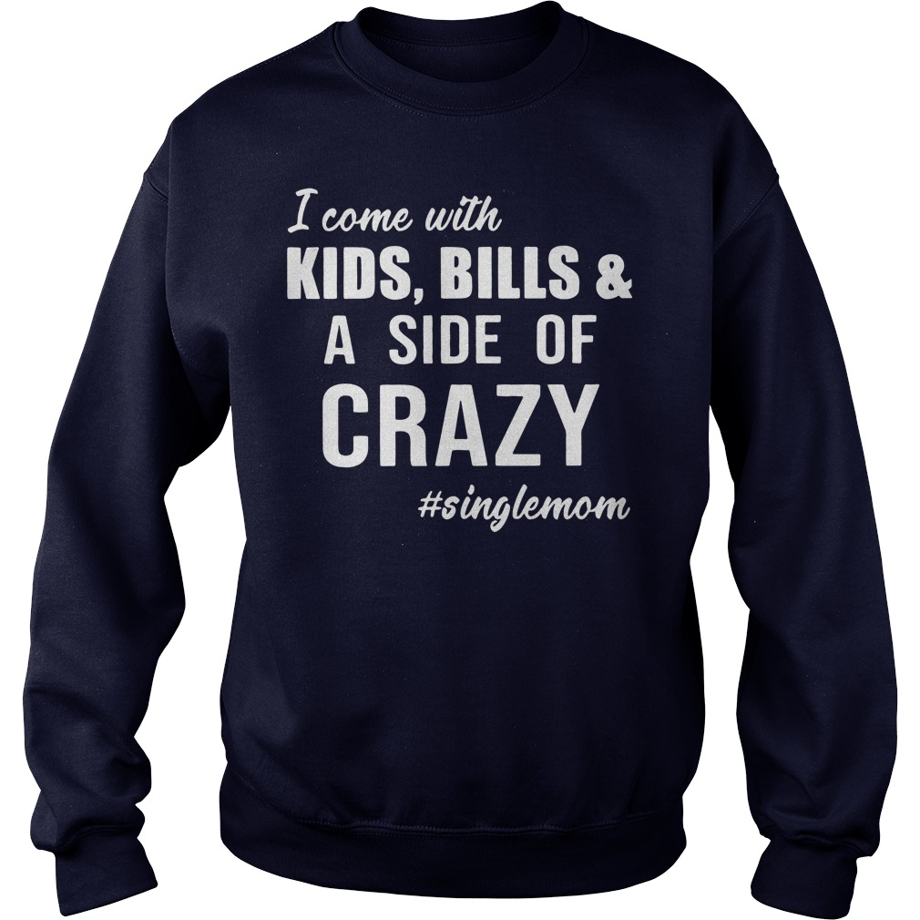 Singlemom - I Come with Kids - Bills and A Side of Crazy Sweater