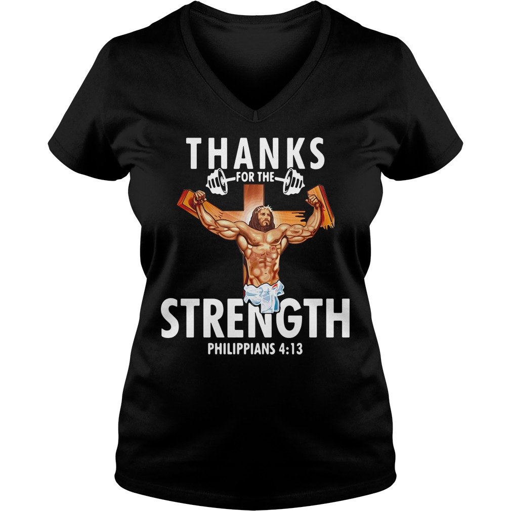 Thanks For The Strength Philippians 4 13 Ladies v neck